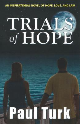 Trials of Hope: An Inspirational Novel of Hope, Love, and Law