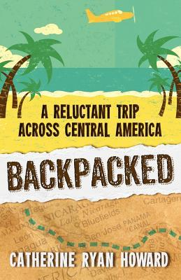 Backpacked by Catherine Ryan Howard