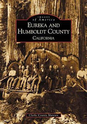 Eureka and Humboldt County (Images of America: California)