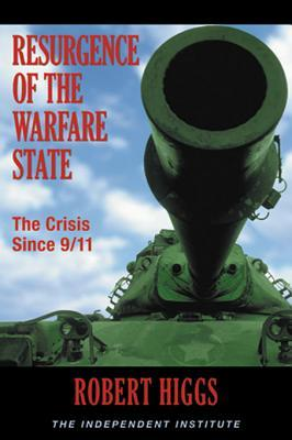 Resurgence of the Warfare State: The Crisis Since 9/11