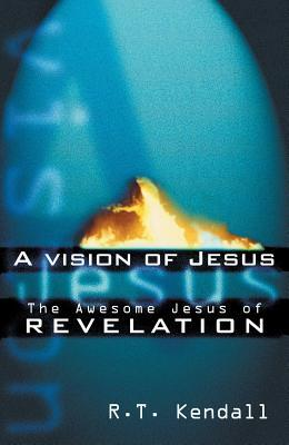 A Vision of Jesus: The Awesome Jesus of Revelation