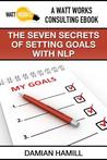 The Seven Secrets of Setting Goals with NLP
