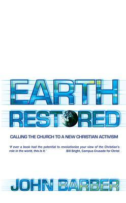 Earth Restored: Calling the Church to a New Christian Activism