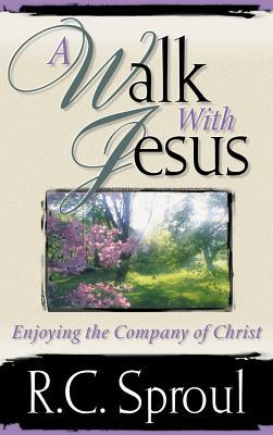 A Walk With Jesus: Enjoying The Company Of Christ
