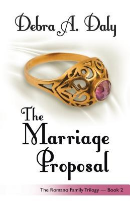 The Marriage Proposal (Romano Family Trilogy, #2)