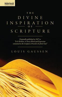 The Divine Inspiration Of Scripture by Louis Gaussen