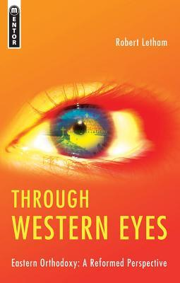 Through Western Eyes by Robert Letham