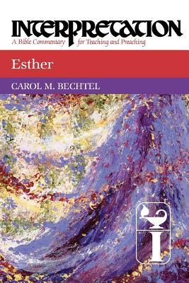 Esther: Interpretation: A Bible Commentary for Teaching and Preaching