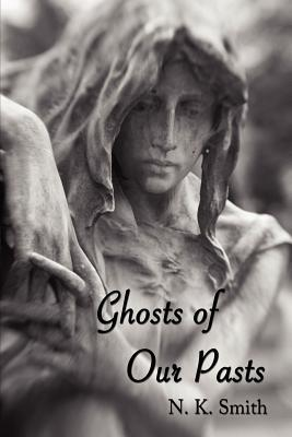 Ghosts of Our Pasts