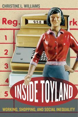 Inside Toyland: Working, Shopping, and Social Inequality