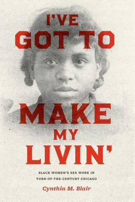 I've Got to Make My Livin' by Cynthia M. Blair