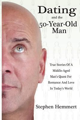 Dating and the 50-Year-Old Man