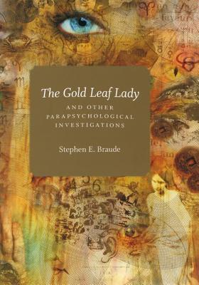 The Gold Leaf Lady and Other Parapsychological Investigations