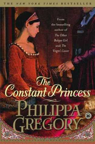 The Constant Princess (The Plantagenet and Tudor Novels, #6)