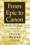 From Epic to Canon: History and Literature in Ancient Israel