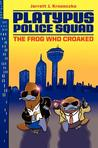 The Frog Who Croaked (Platypus Police Squad, #1)