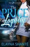The Price of Loyalty by Elayna Shante