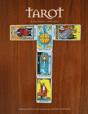 Tarot: A Universal Language: A Glossary of The Tarot and Its Symbols