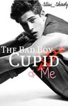 The Bad Boy, Cupid & Me by Hasti Williams (Slim_Shady)