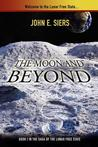 The Moon and Beyond (Lunar Free State #1)