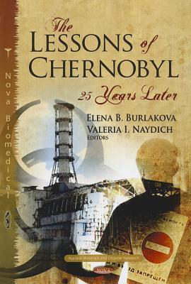 The Lessons of Chernobyl: 25 Years Later