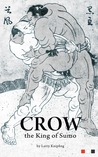 Crow, the King of Sumo