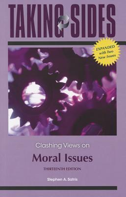 Taking Sides: Clashing Views on Moral Issues, Expanded Taking Sides: Clashing Views on Moral Issues, Expanded