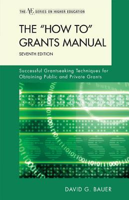 """The """"How To"""" Grants Manual: Successful Grantseeking Techniques for Obtaining Public and Private Grants"""