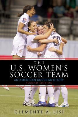 The U.S. Women's Soccer Team by Clemente A. Lisi