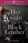 Her Knight in Black Leather by J.M. Stewart