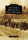 Northern Kentucky's Dixie Highway (Images of America: Kentucky)