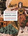 Mapping Europe's Borderlands: Russian Cartography in the Age of Empire