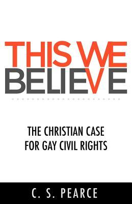 This We Believe: The Christian Case for Gay Civil Rights