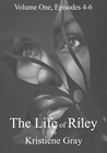 The Life of Riley: Episodes 4-6 (The Life of Riley, #4-6)