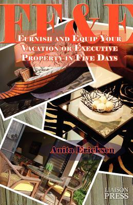 Ff&e: Furnish and Equip Your Vacation or Executive Rental in Five Days