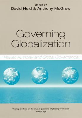 Governing Globalization: Power, Authority and Global Governance