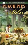 Peach Pies and Alibis (A Charmed Pie Shoppe Mystery, #2)