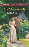 His Mountain Miss by Karen Kirst