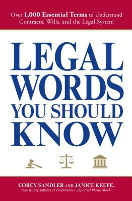 Legal Words You Should Know: Over 1,000 Essential Terms to Understand Contracts, Wills, and the Legal System