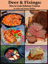 Deer & Fixings: How to Cook Delicious Venison