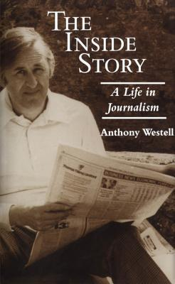 The Inside Story: A Life in Journalism