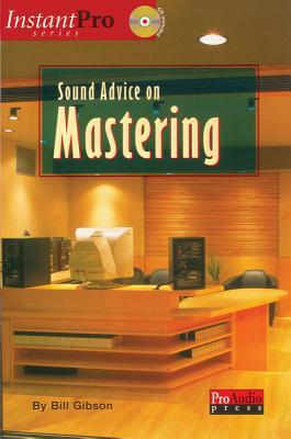 Sound Advice on Mastering [With CDROM]
