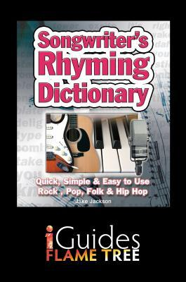 Songwriter's Rhyming Dictionary: Quick, Simple & Easy to Use. Rock, Pop, Folk & Hip Hop
