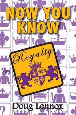 Now You Know Royalty