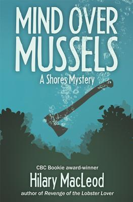 Mind Over Mussels: A Shores Mystery