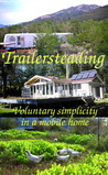 Trailersteading: Voluntary Simplicity in a Mobile Home