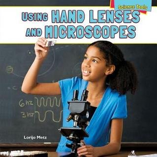 Using Hand Lenses and Microscopes