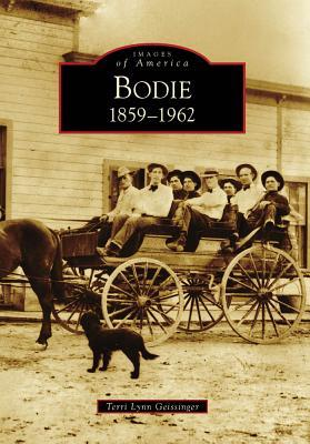 Bodie: 1859-1962 (Images of America: California)