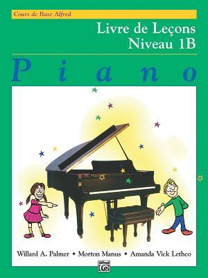 Alfred's Basic Piano Library Lesson Book, Bk 1b: French Language Edition