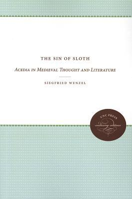 The Sin of Sloth: Acedia in Medieval Thought and Literature
